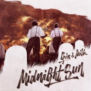 Gin&Milk - Midnight Sun