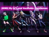 MMD My Oc's and Vocaloids - Gentleman Models DL