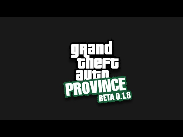JS TEAM - GTA Province BETA 0.1.8 Official trailer