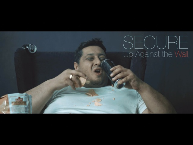 SECURE - Up Against the Wall (official music video)