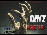 DayZ - ARENA RU 10 Epoch HARDCORE Random Hero vs Dark Midge