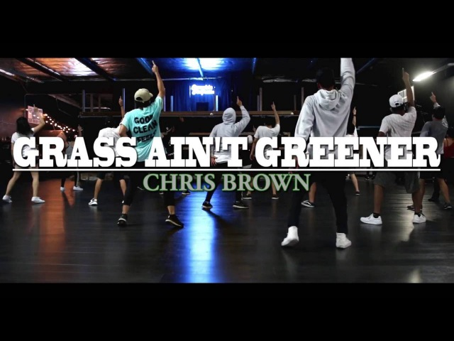 CHRIS BROWN - Grass Aint Greener choreography | by Gordon Watkins B Dash | @chrisbrown