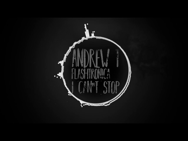 Andrew T Flashtronica - I Can`t Stop (Lisitsyn Geonis Remix)