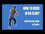HOW TO ROCK IN DA CLUB КАК РАСКАЧАТЬ ДИСКОТЕКИ BACKPACK KID DANCE by DeaDan