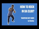 HOW TO ROCK IN DA CLUB? | КАК РАСКАЧАТЬ ДИСКОТЕКИ? | BACKPACK KID DANCE by DeaDan
