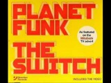 Planet Funk - The Switch (King Unique Pushin Vocal Mix)