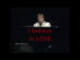 Elton John - Believe! 1995. ♫ I believe in love, it's all we got, Love has no boundaries, costs nothing to touch
