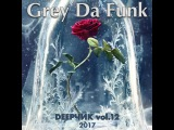 Grey Da Funk - DeepЧик 12
