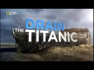 Осушить океан Титаник 2015 National Geographic