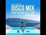 DJ GERASIMOV - DISCO MIX (SANTORINI EDITION)