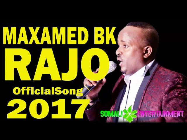 MAXAMED BK RAJJO NewOfficialSong 2016
