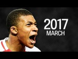 Kylian Mbappe | Monaco | March 2017