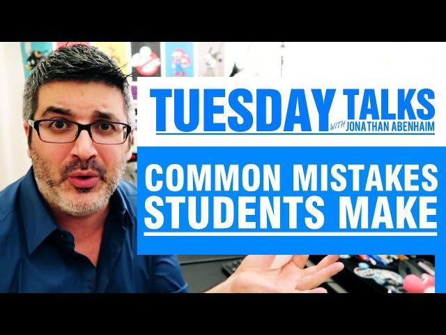 Common Mistakes Students Make - Tuesday Talks w/ Jonathan Abenhaim