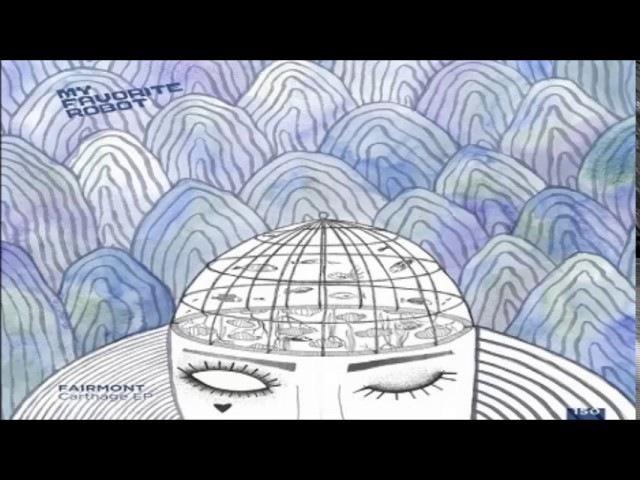 Fairmont - Carthage (Original Mix) [My Favorite Robot Records]