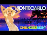 MONTE CARLO Chill House Night Chic Grooves Deluxe Selection