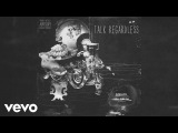 Desiigner - Talk Regardless (Audio)