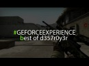 Best of d357r0y3r GEFORCEEXPERIENCE