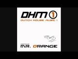 MR.ORANGE - FOCUS ( DUTCH HOUSE MUSIC MIX )