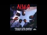 N.W.A. - Straight Outta Compton 1988 FULL ALBUM HQ