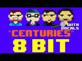 Centuries ft. John Browne (8 Bit Remix Cover Version) Tribute to Fall Out Boy - 8 Bit Universe