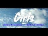 Marcus &amp Martinus  Girls ft. Madcon