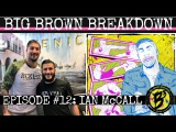 Big Brown Breakdown - Episode 12 Ian McCall