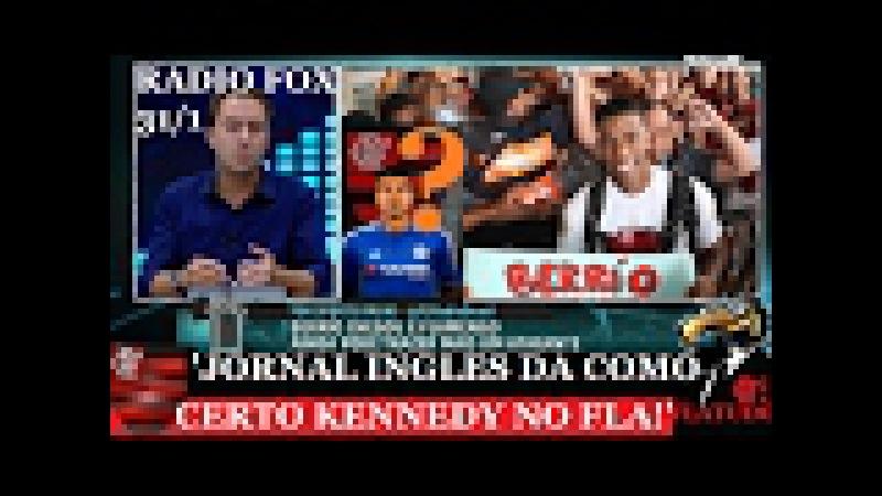 KENNEDY ALVO 'BERRIO DIEGO RIBAS GUERRERO E CONCA FLAMENGO MUITO FORTE!' RADIO FOX 31-1