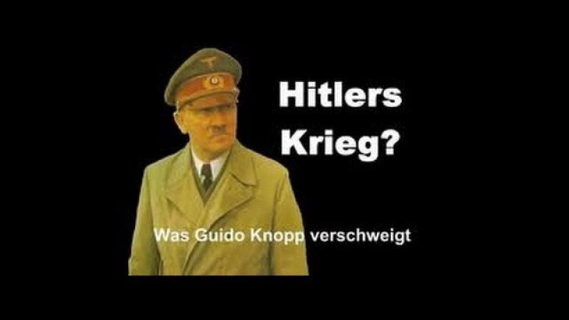Hitlers Krieg? - was Guido Knopp verschweigt (Dokumentation über den 2.Weltkrieg)