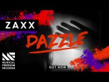 ZAXX - Dazzle (OUT NOW)