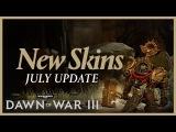 Dawn of War III - New Skins FREE in July Update!