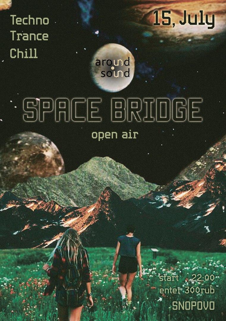 Афиша Солнечногорск Space Bridge Open Air 15/07/17