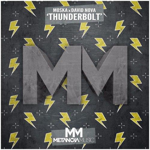 Moska, David Nova - ThunderBolt (Original Mix)