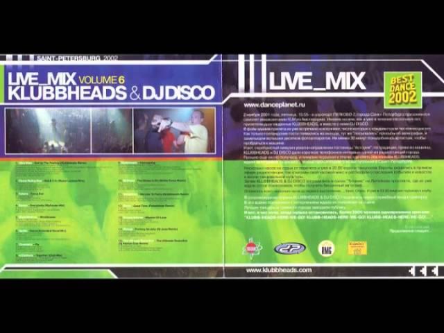 Klubbheads Dj Disco - Live_Mix In Saint Petersburg Vol. 6 [2002]