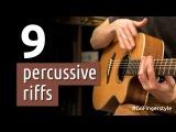 9 percussive fingerstyle riffs | GoFingerstyle