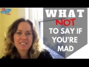 Go Natural English - Conflict Management Lesson - What NOT to Say if You're Mad