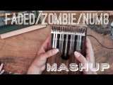 Faded x Zombie x Numb Mashup!