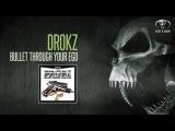 Drokz - Bullet Through Your Ego