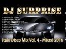 DJ Surprise Italo Disco Mix Vol 4 Mixed 2016