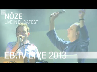 Nôze live in Budapest (2013)