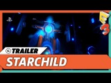 StarChild Announcement With Trailer At E3 2017