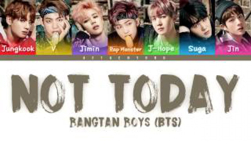BTS (방탄소년단) - Not Today (Color Coded Lyrics/Eng/Rom/Han)