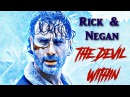 Rick Negan The Devil Within