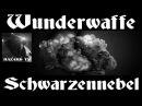 Wunderwaffe Schwarzennebel / Чудо-оружие Черный туман