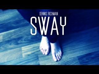 DENNIS RICHMAN - SWAY