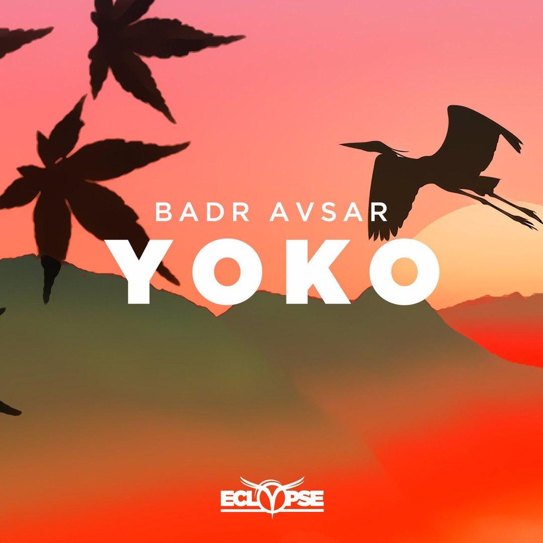 Badr Avsar - Yoko (Original Mix)