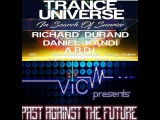 VIC  Past Against The Future 34 (Live from Trance Universe In Search Of Sunrise with Richard Durand, Daniel Kandi, A.R.D.I., Mo