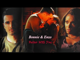 Bonnie Enzo || Better With You [8x05]