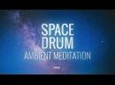 Spacedrum Kundalini Music Awakening Meditation - Meditative Drumming 30min   Calm