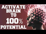 WARNING ACTIVATE BRAIN TO 100 POTENTIAL WITH SUBLIMINAL ENERGIES VERY POWERFUL