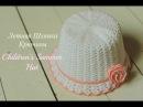 Как Связать Летнюю Шляпку для Девочки Крючком How to Crochet a Cute Baby girl's Hat for Beginners